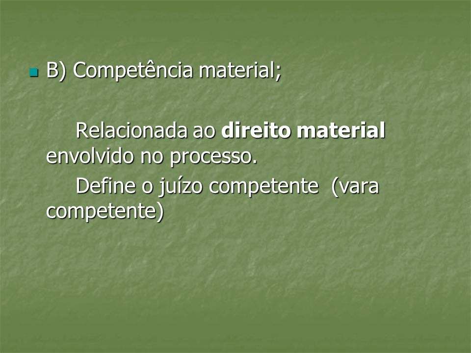 B) Competência material;