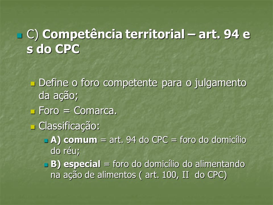 C) Competência territorial – art. 94 e s do CPC