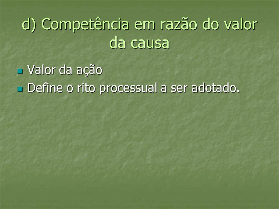 d) Competência em razão do valor da causa