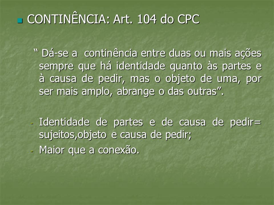 CONTINÊNCIA: Art. 104 do CPC