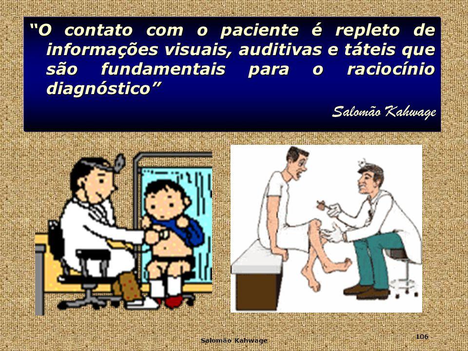 O contato com o paciente é repleto de informações visuais, auditivas e táteis que são fundamentais para o raciocínio diagnóstico
