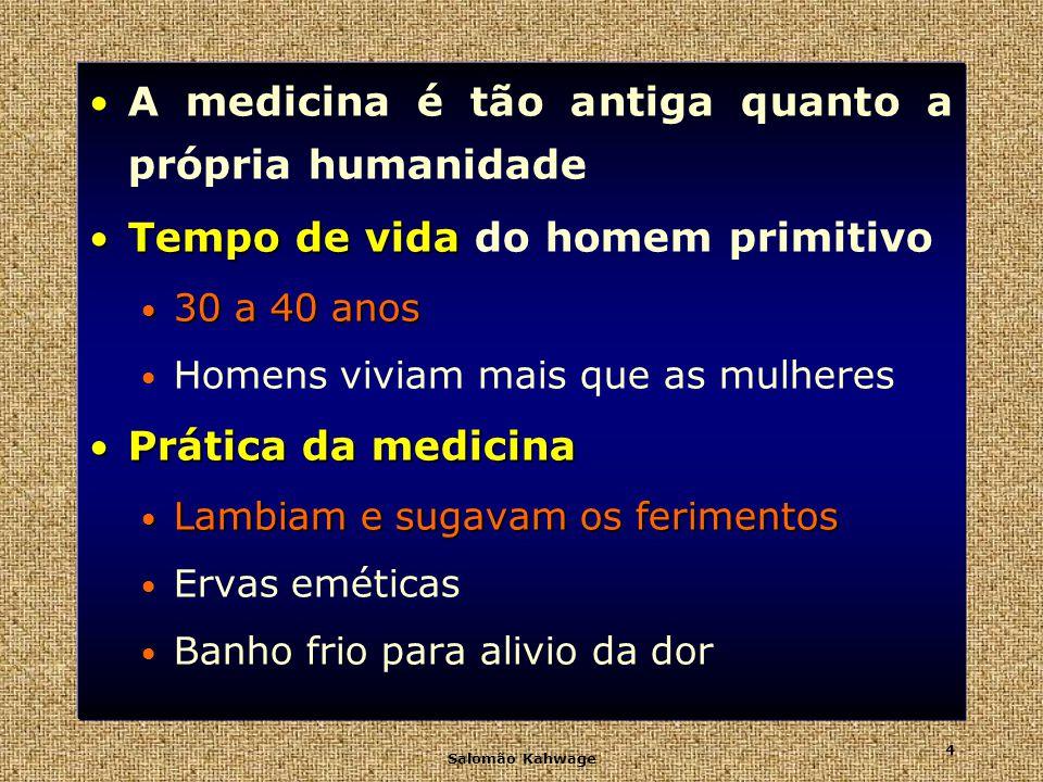 A medicina é tão antiga quanto a própria humanidade