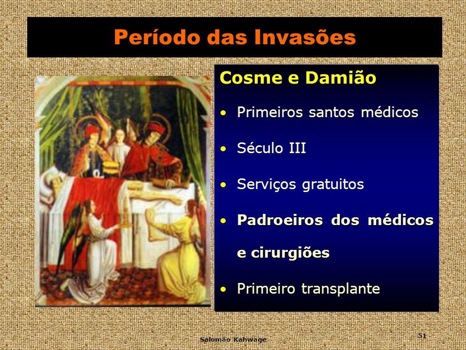 Período das Invasões Cosme e Damião Primeiros santos médicos