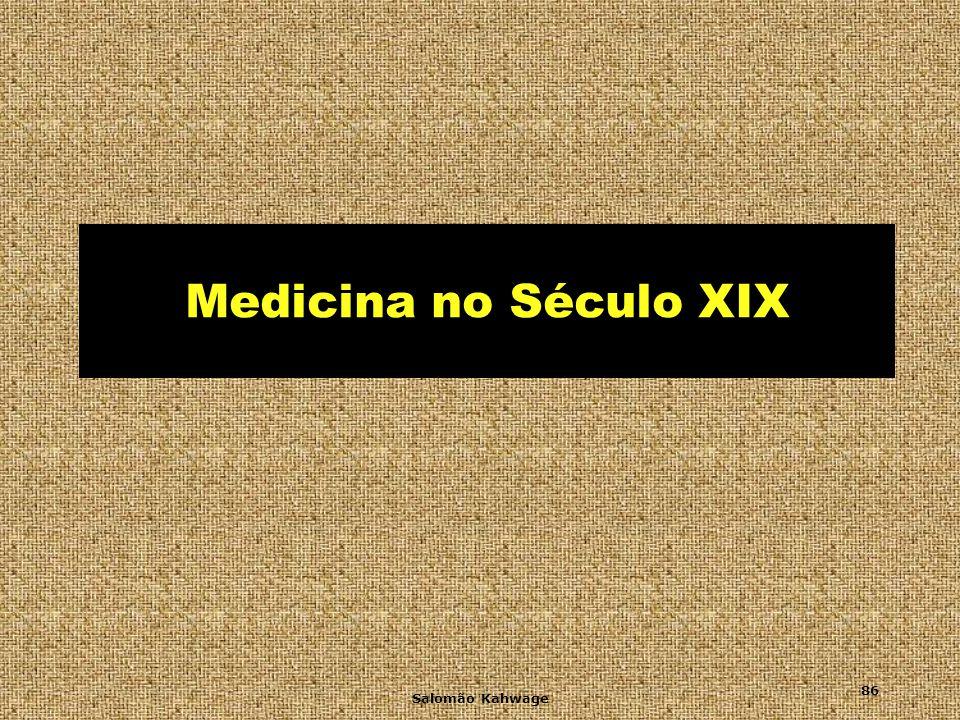 Medicina no Século XIX Salomão Kahwage
