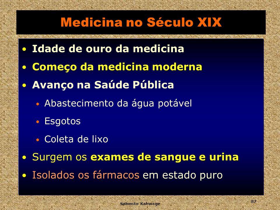 Medicina no Século XIX Idade de ouro da medicina