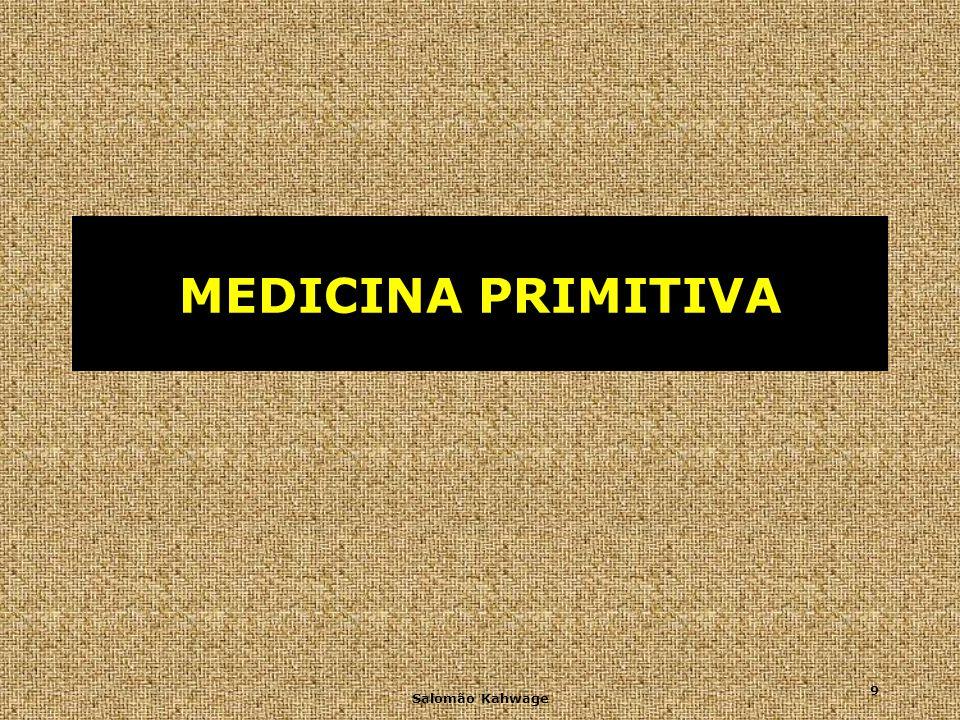 MEDICINA PRIMITIVA Salomão Kahwage