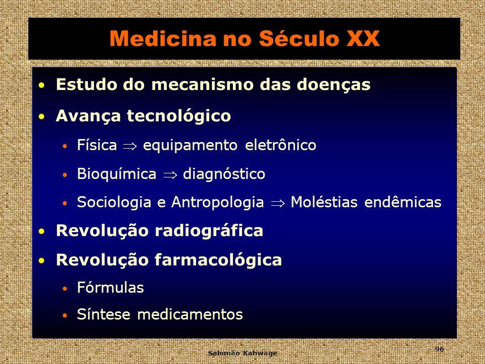 Medicina no Século XX Estudo do mecanismo das doenças