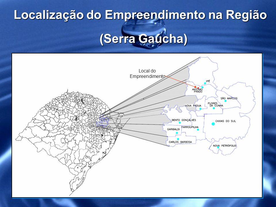 Serra Gaúcha Localização do Empreendimento na Região (Serra Gaúcha)