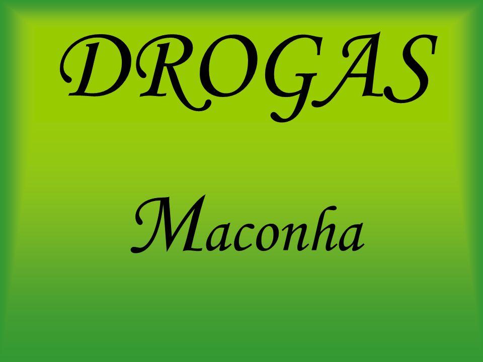 DROGAS Maconha