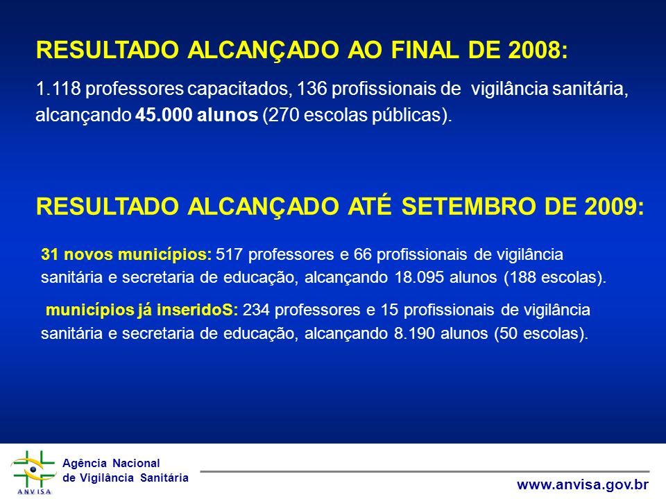 RESULTADO ALCANÇADO AO FINAL DE 2008: