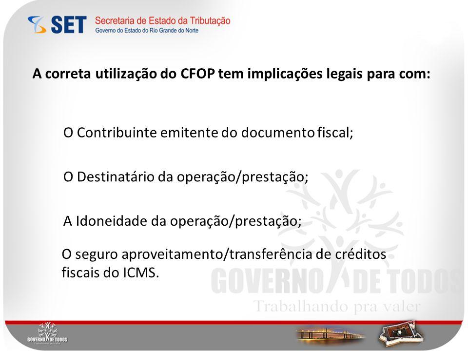 A correta utilização do CFOP tem implicações legais para com: