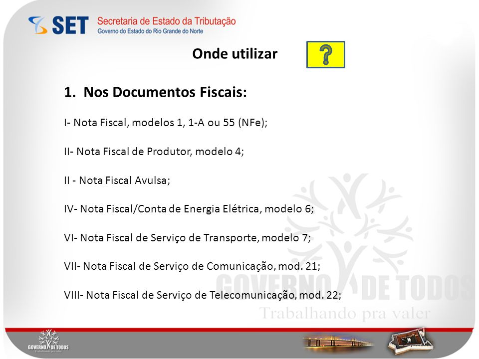 1. Nos Documentos Fiscais: