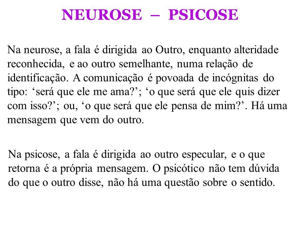 NEUROSE – PSICOSE