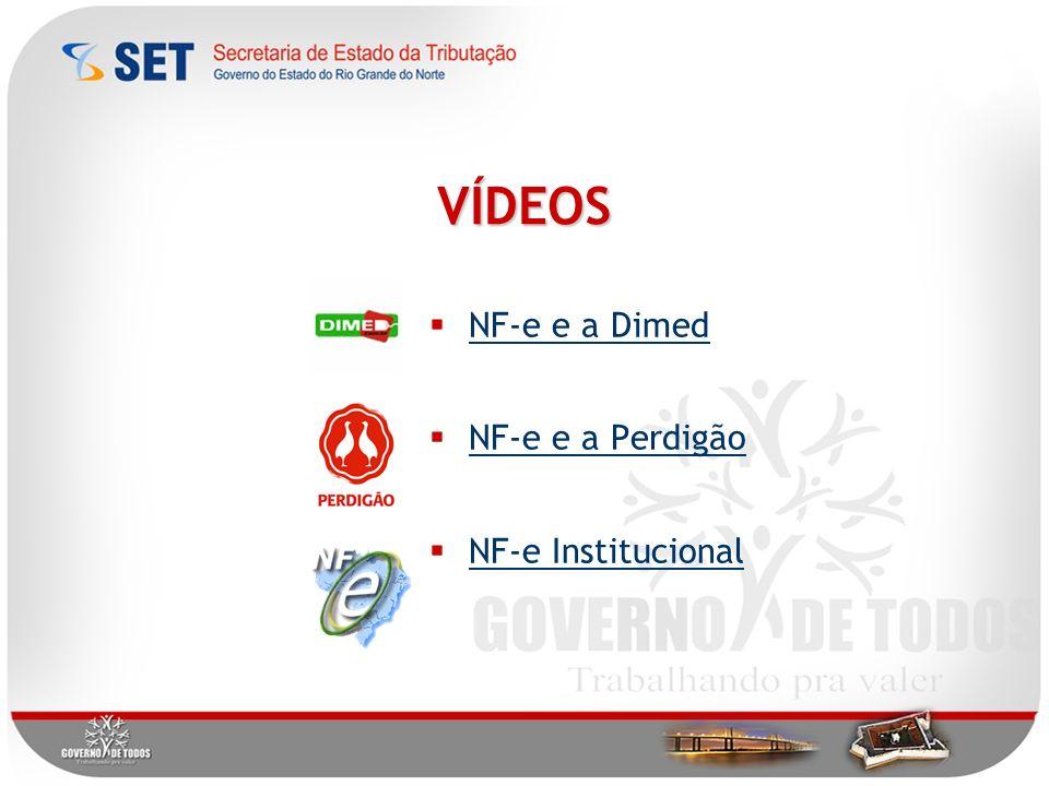 VÍDEOS NF-e e a Dimed NF-e e a Perdigão NF-e Institucional