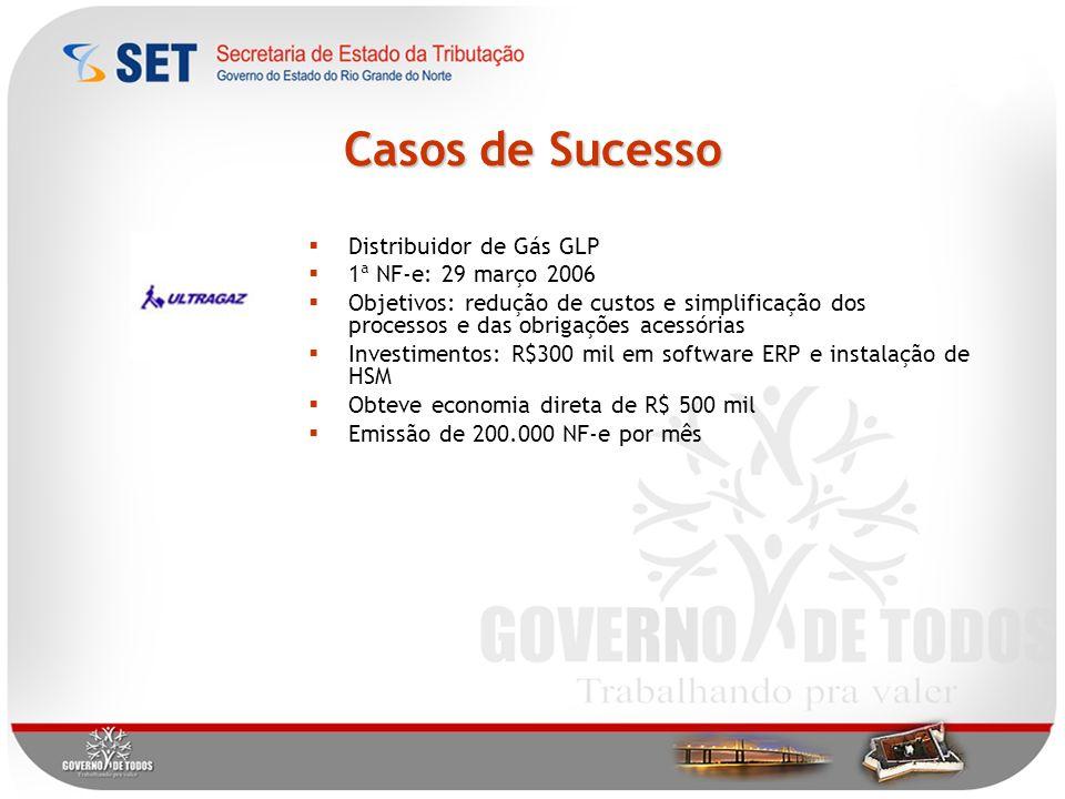 Casos de Sucesso Distribuidor de Gás GLP 1ª NF-e: 29 março 2006