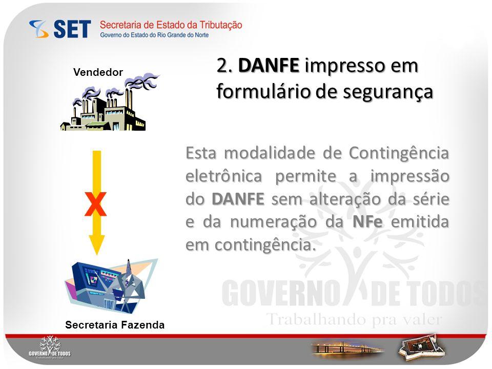 X 2. DANFE impresso em formulário de segurança