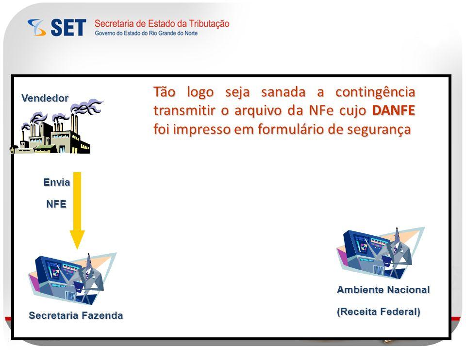 Tão logo seja sanada a contingência transmitir o arquivo da NFe cujo DANFE foi impresso em formulário de segurança