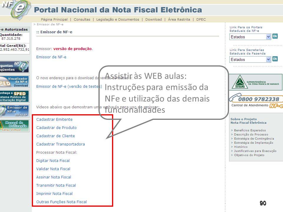 Assistir às WEB aulas: Instruções para emissão da NFe e utilização das demais funcionalidades