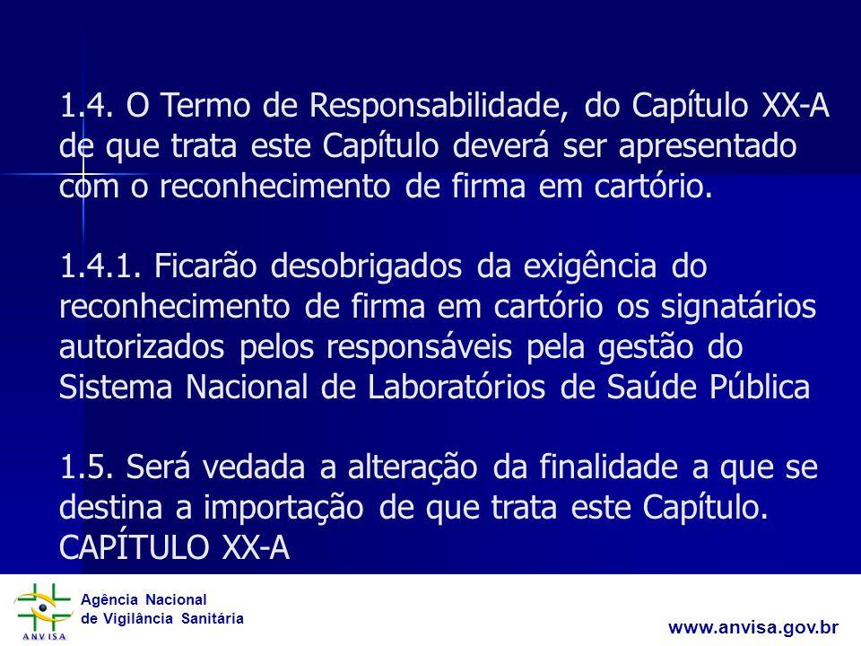 1.4. O Termo de Responsabilidade, do Capítulo XX-A de que trata este Capítulo deverá ser apresentado com o reconhecimento de firma em cartório.