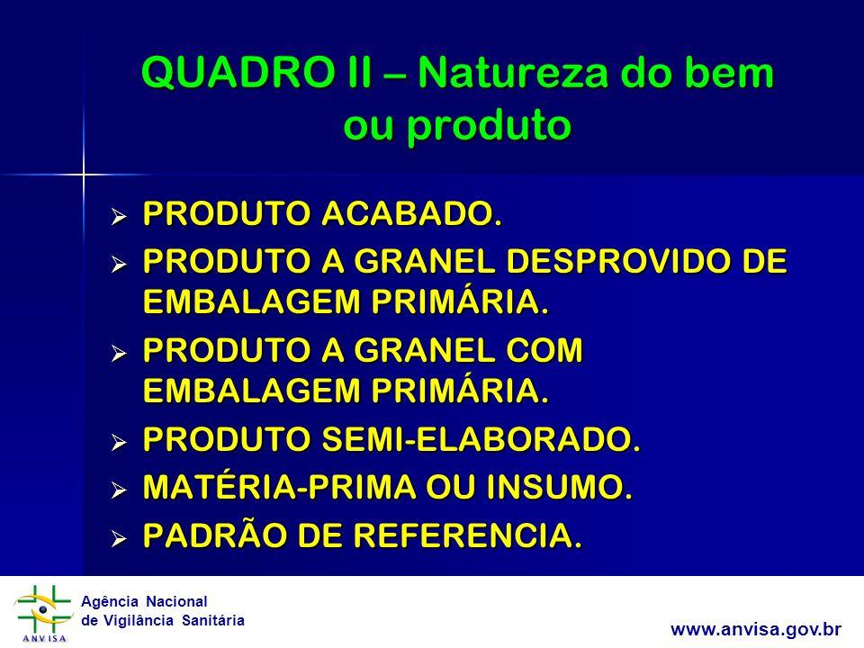 QUADRO II – Natureza do bem ou produto