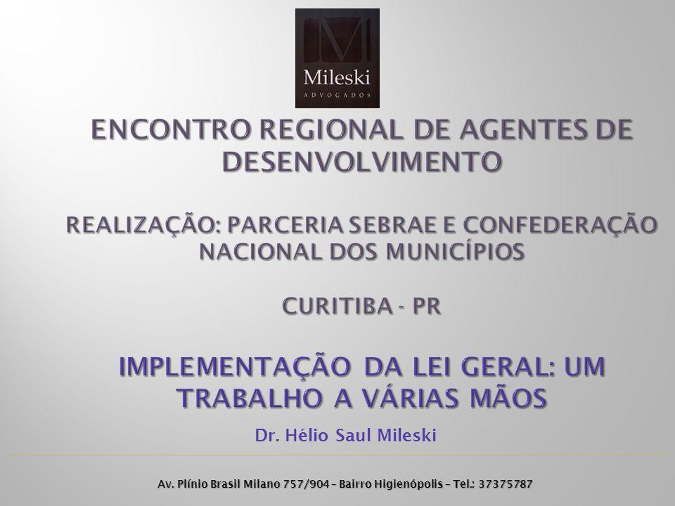 Encontro regional de agentes de desenvolvimento REALIZAÇÃO: PARCERIA SEBRAE E confederação nacional dos municípios curitiba - PR Implementação da lei geral: um trabalho a várias mãos