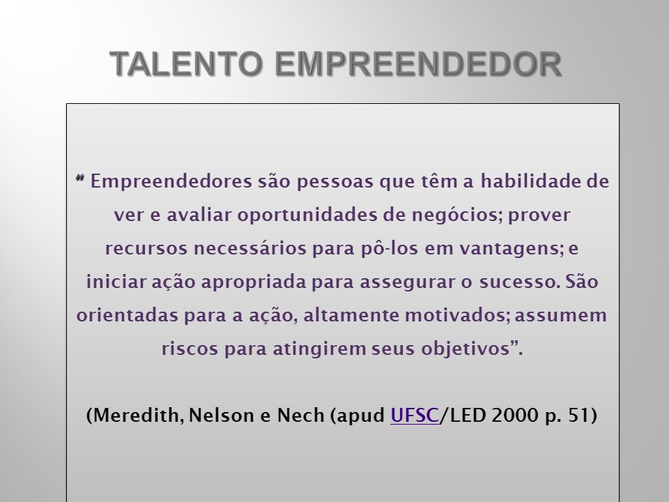 (Meredith, Nelson e Nech (apud UFSC/LED 2000 p. 51)