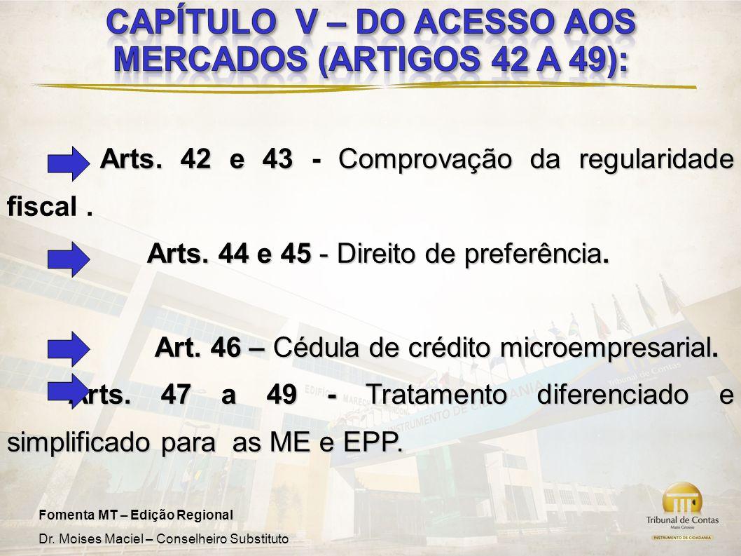 Arts. 42 e 43 - Comprovação da regularidade fiscal .
