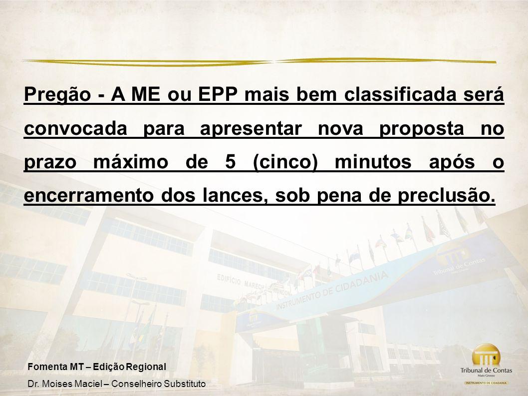Pregão - A ME ou EPP mais bem classificada será convocada para apresentar nova proposta no prazo máximo de 5 (cinco) minutos após o encerramento dos lances, sob pena de preclusão.