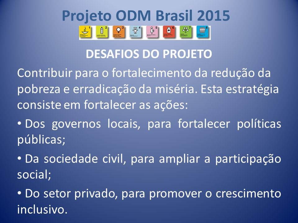 Projeto ODM Brasil 2015 DESAFIOS DO PROJETO