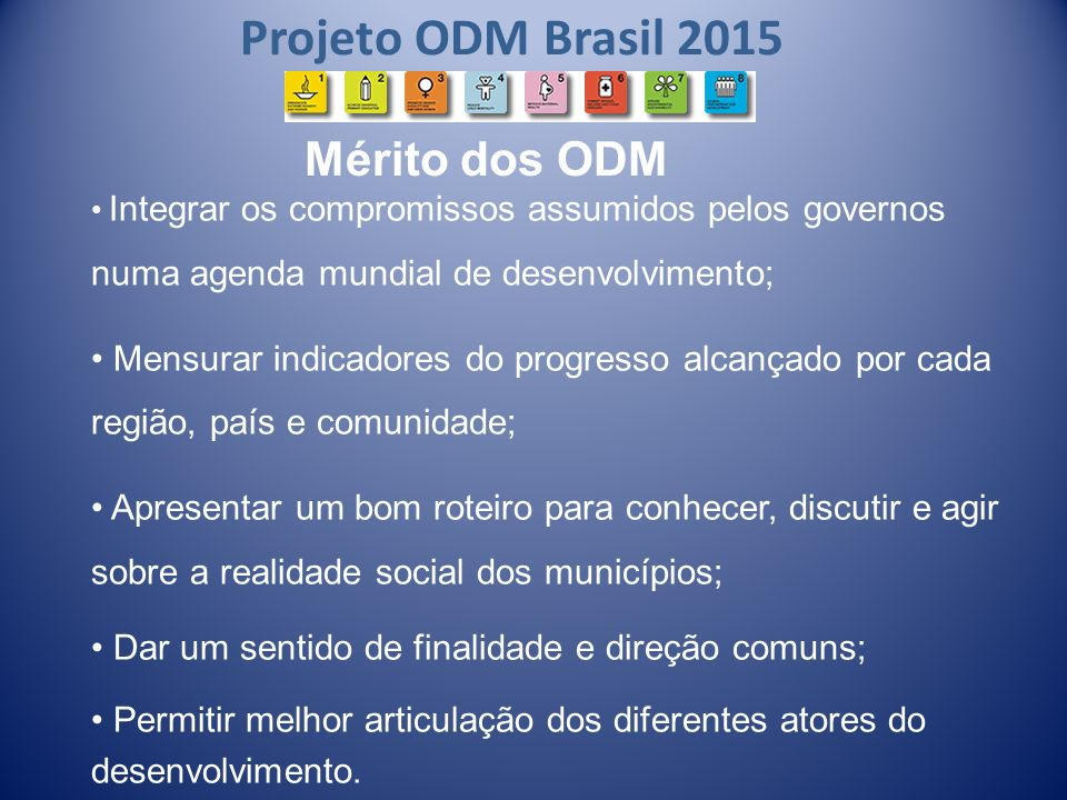 Projeto ODM Brasil 2015 Mérito dos ODM