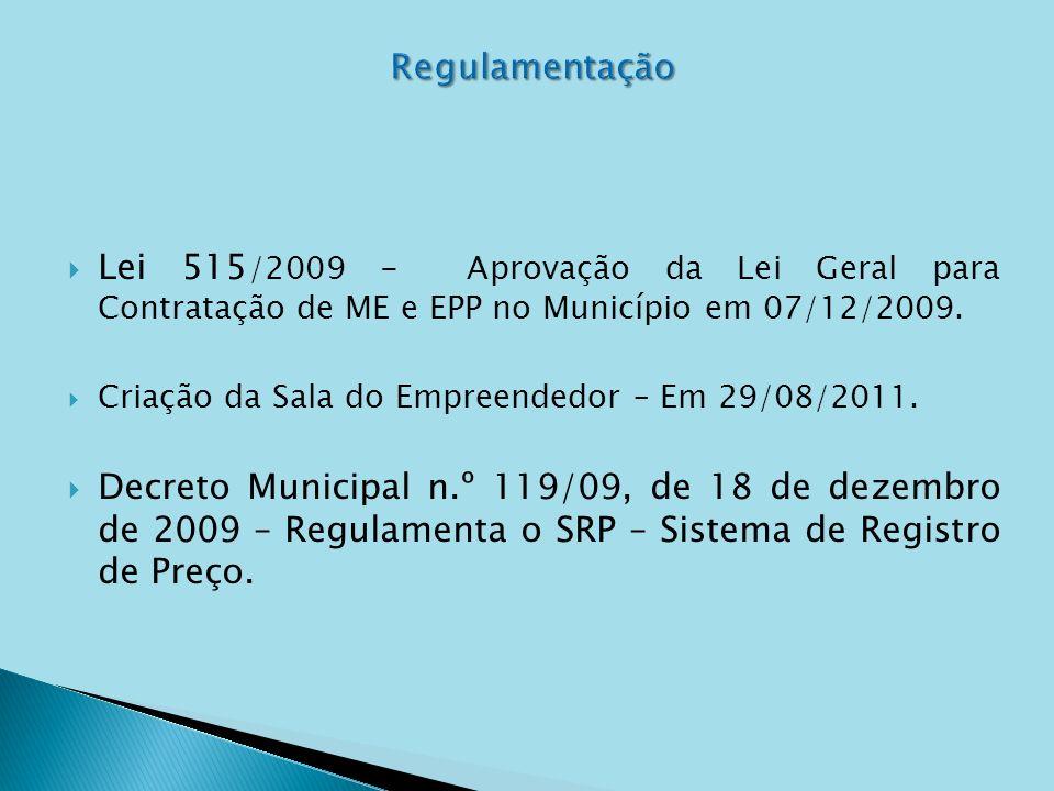 Regulamentação Lei 515/2009 - Aprovação da Lei Geral para Contratação de ME e EPP no Município em 07/12/2009.