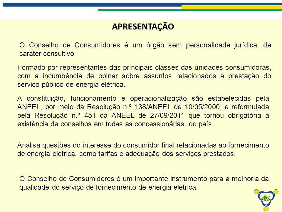 APRESENTAÇÃO O Conselho de Consumidores é um órgão sem personalidade jurídica, de caráter consultivo.