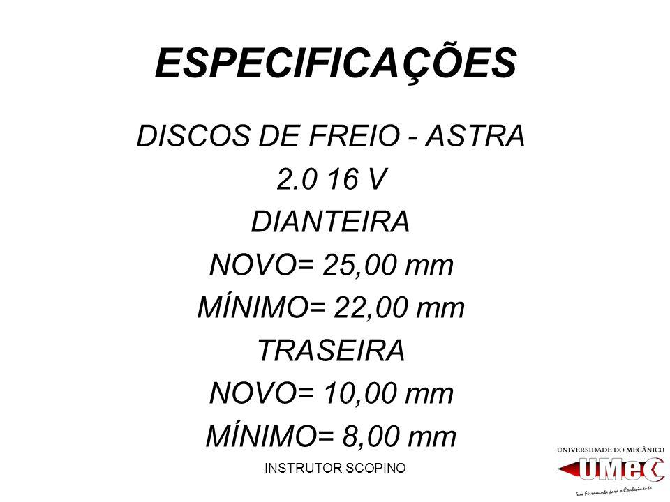 ESPECIFICAÇÕES DISCOS DE FREIO - ASTRA 2.0 16 V DIANTEIRA
