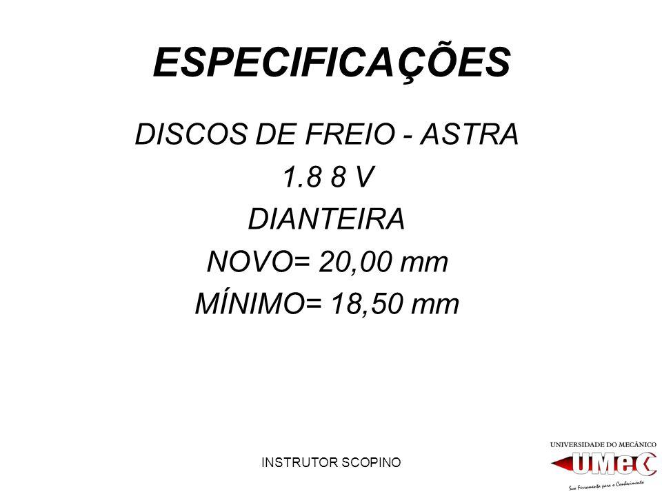 ESPECIFICAÇÕES DISCOS DE FREIO - ASTRA 1.8 8 V DIANTEIRA