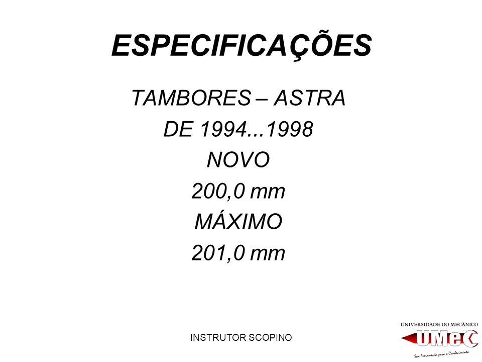 ESPECIFICAÇÕES TAMBORES – ASTRA DE 1994...1998 NOVO 200,0 mm MÁXIMO
