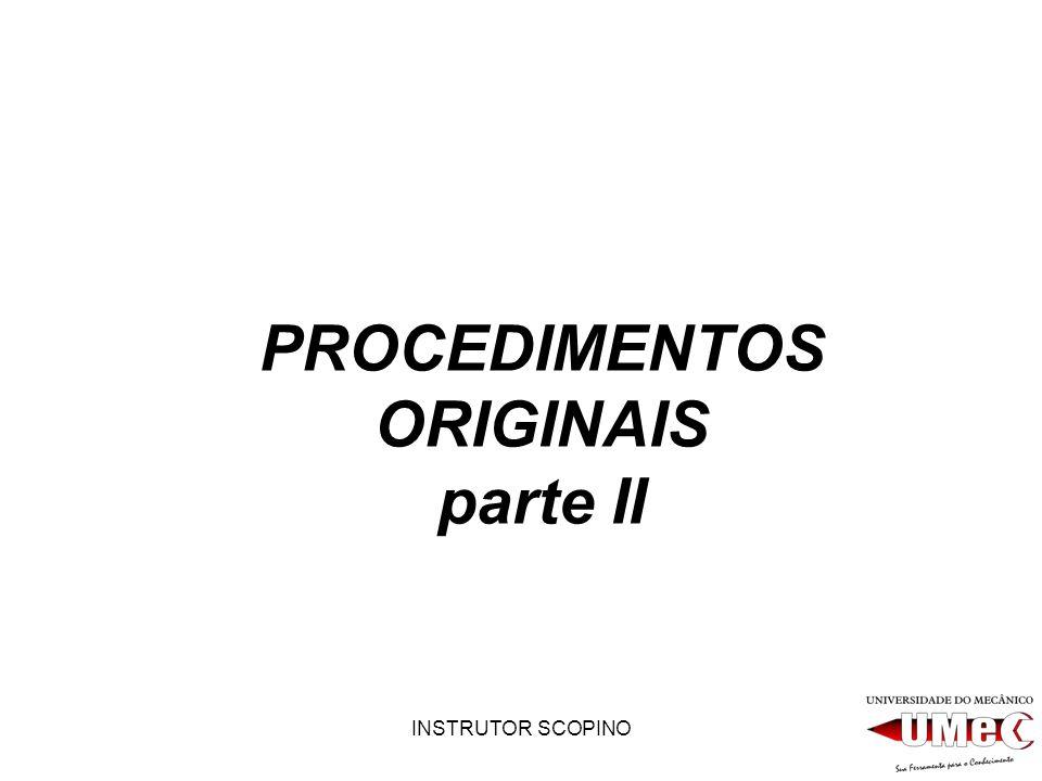 PROCEDIMENTOS ORIGINAIS parte II