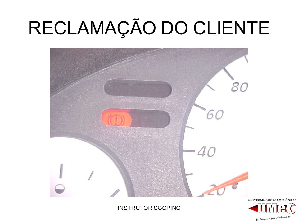 RECLAMAÇÃO DO CLIENTE INSTRUTOR SCOPINO