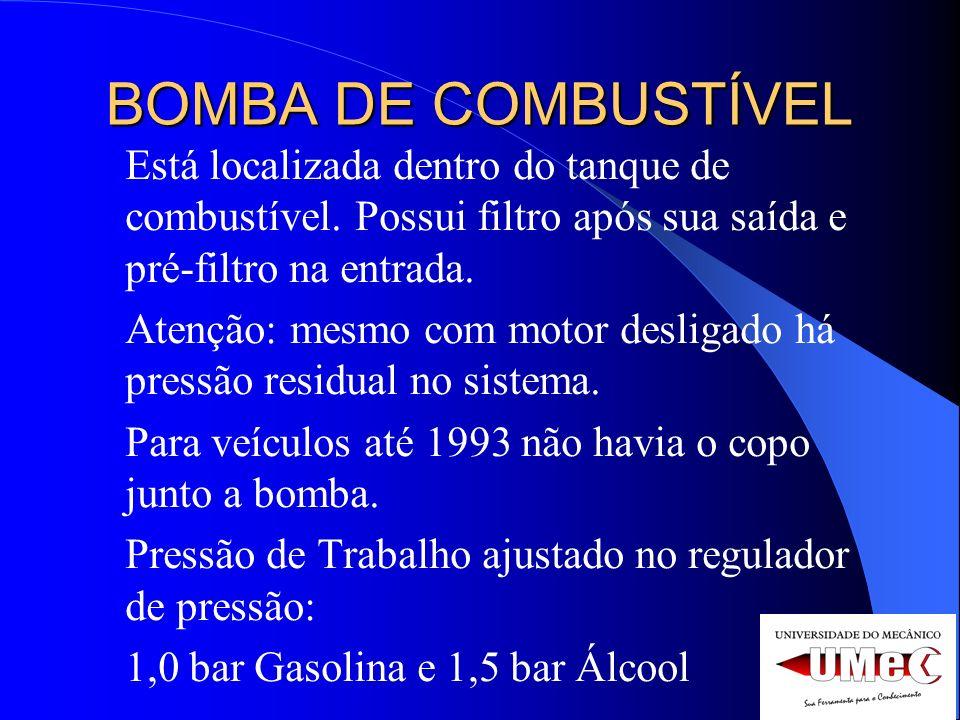 BOMBA DE COMBUSTÍVEL Está localizada dentro do tanque de combustível. Possui filtro após sua saída e pré-filtro na entrada.