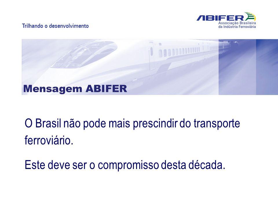 O Brasil não pode mais prescindir do transporte ferroviário.