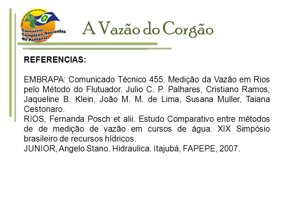 A Vazão do Corgão REFERENCIAS: