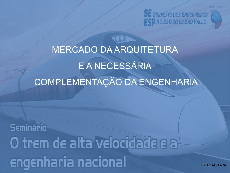 MERCADO DA ARQUITETURA E A NECESSÁRIA COMPLEMENTAÇÃO DA ENGENHARIA