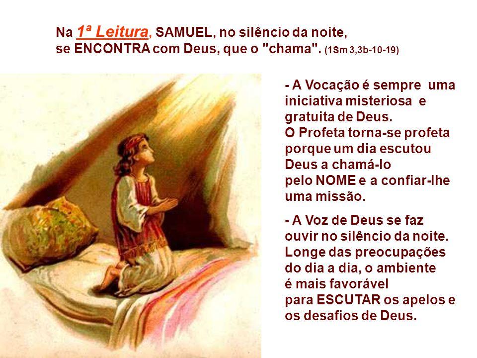 Na 1ª Leitura, SAMUEL, no silêncio da noite,