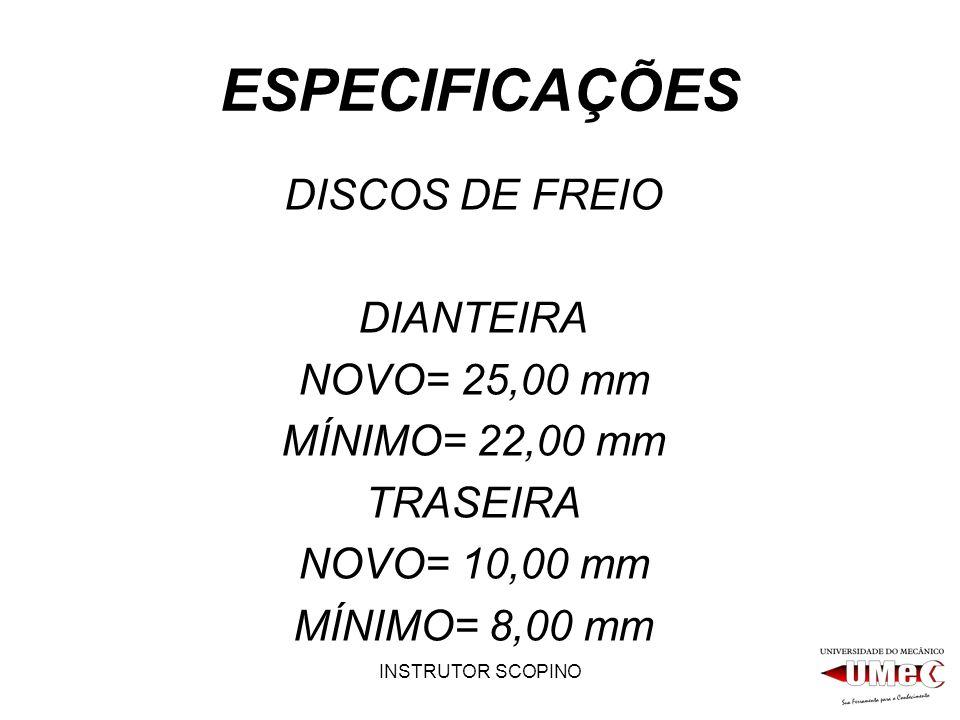 ESPECIFICAÇÕES DISCOS DE FREIO DIANTEIRA NOVO= 25,00 mm