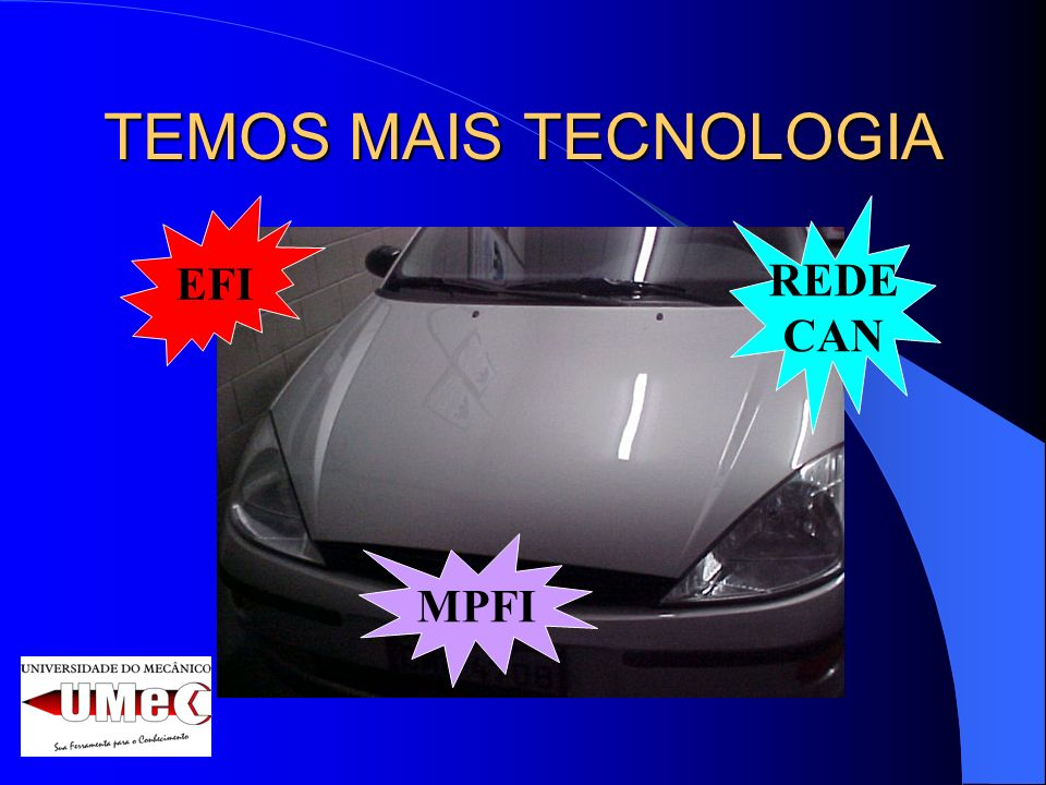 TEMOS MAIS TECNOLOGIA EFI REDE CAN MPFI