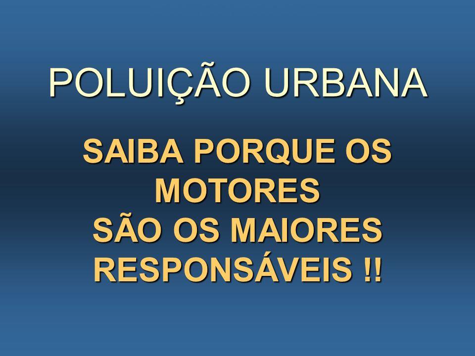 SAIBA PORQUE OS MOTORES SÃO OS MAIORES RESPONSÁVEIS !!