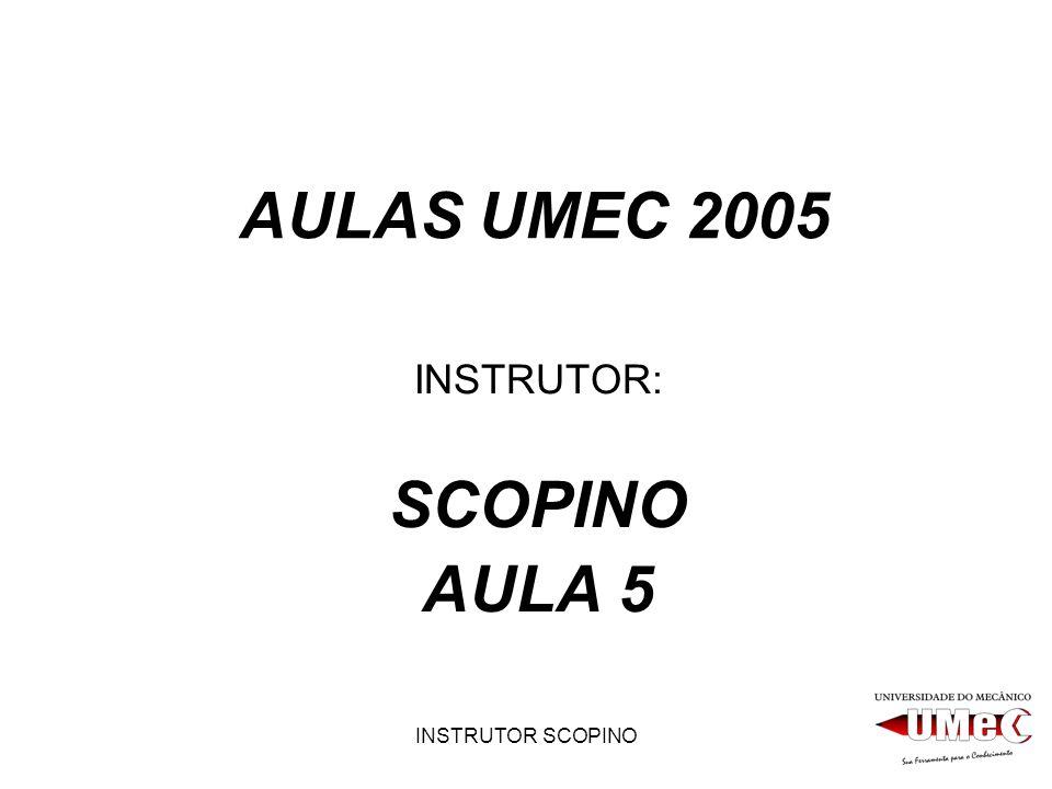 INSTRUTOR: SCOPINO AULA 5