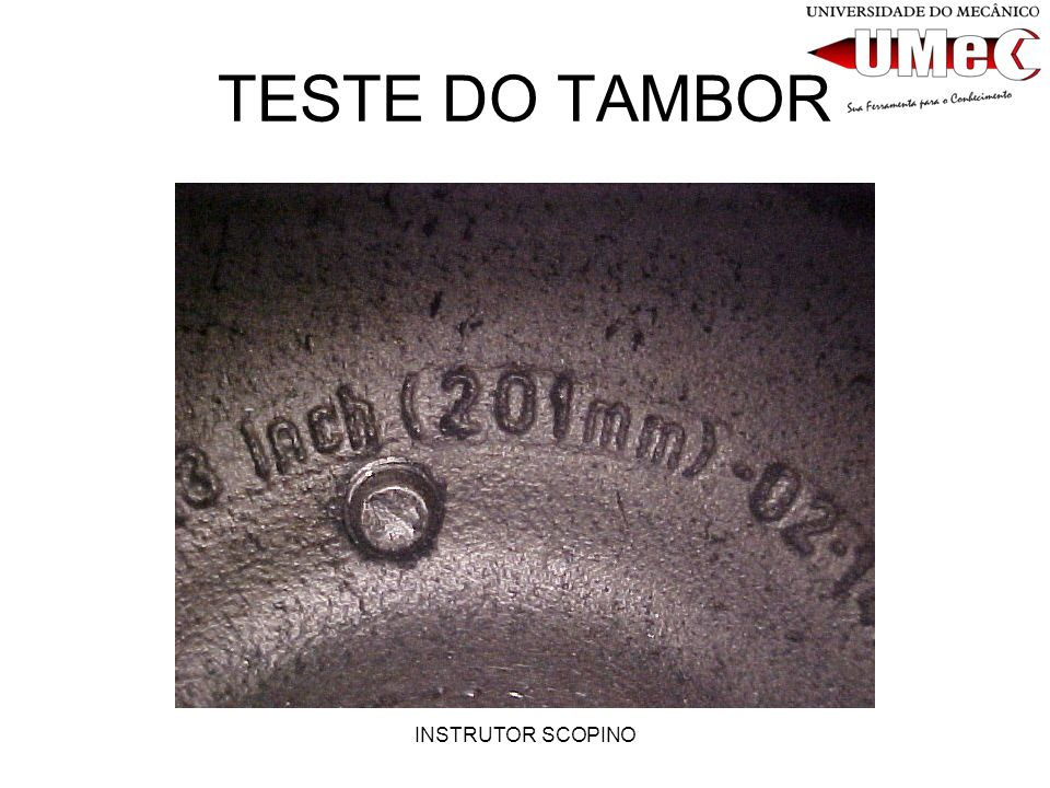 TESTE DO TAMBOR INSTRUTOR SCOPINO