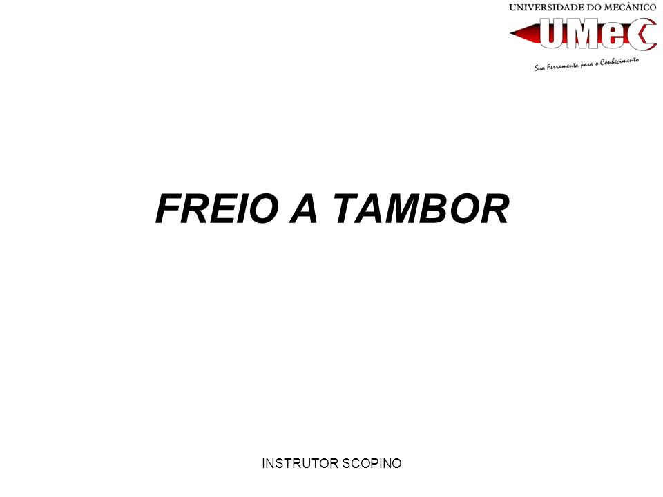 FREIO A TAMBOR INSTRUTOR SCOPINO