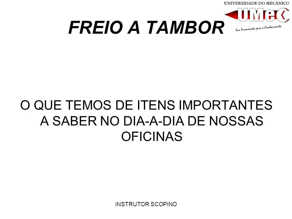 FREIO A TAMBOR O QUE TEMOS DE ITENS IMPORTANTES A SABER NO DIA-A-DIA DE NOSSAS OFICINAS.