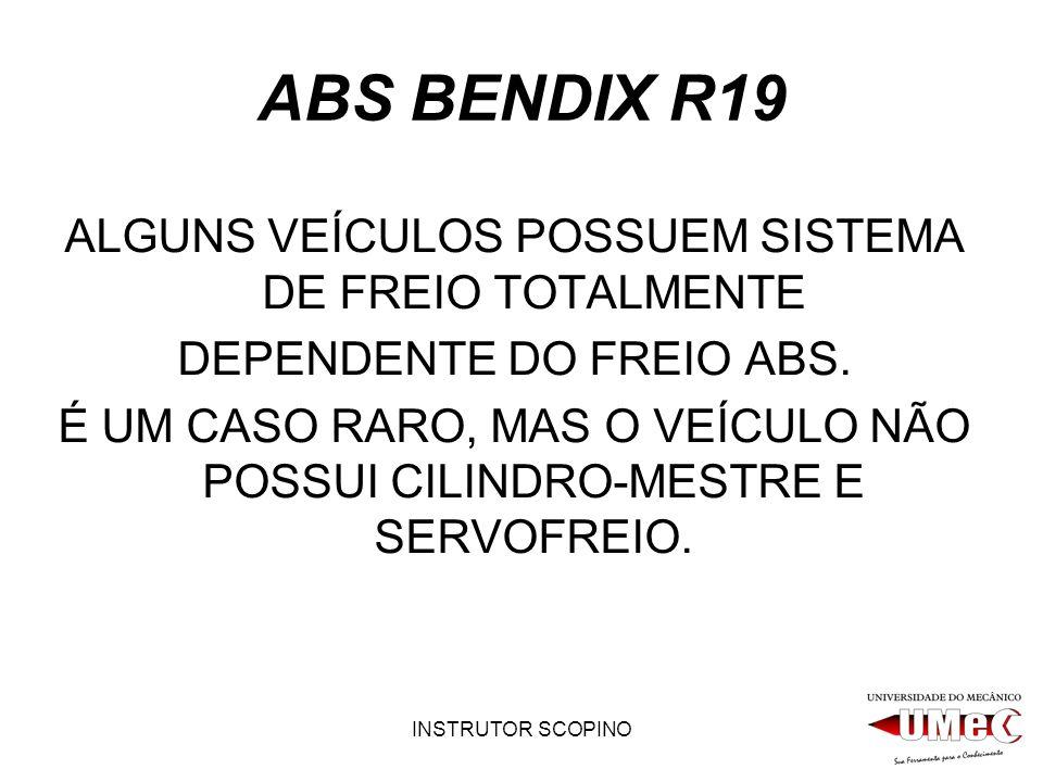 ABS BENDIX R19 ALGUNS VEÍCULOS POSSUEM SISTEMA DE FREIO TOTALMENTE